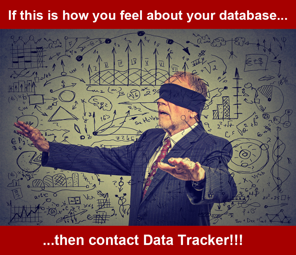 If you feel blindfolded around your database then contact Data Tracker!
